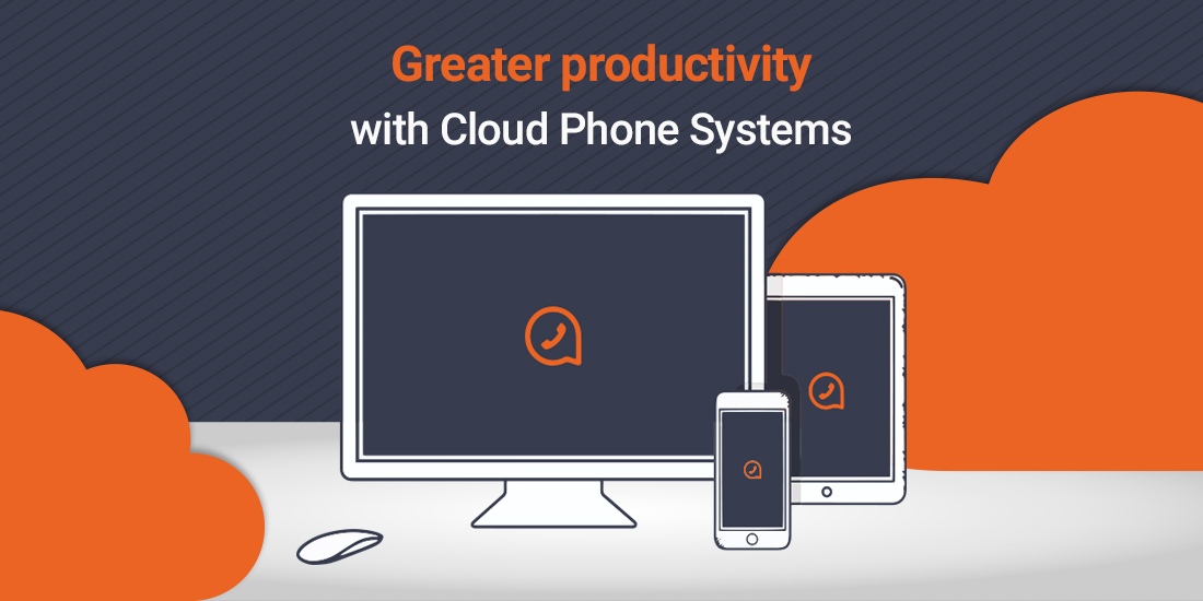 Greater productivity with Cloud Phone Systems