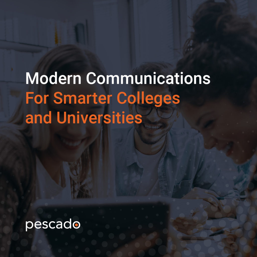 Modern communications for Smarter colleges and universities