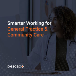 Smarter working for general practice & community care